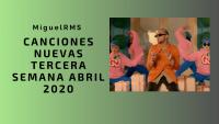 Canciones nuevas tercera semana abril 2020