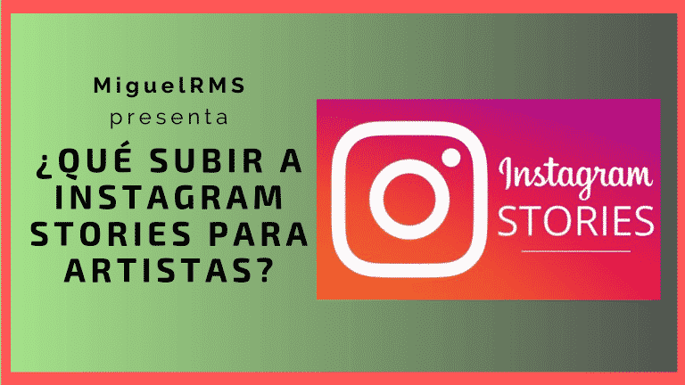 Instagram Stories para artistas