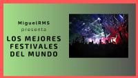 los mejores festivales del mundo